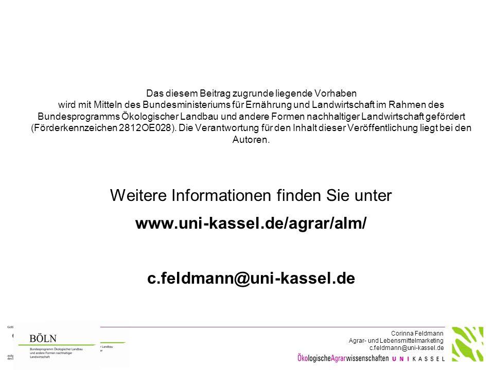 Corinna Feldmann Agrar- und Lebensmittelmarketing c.feldmann@uni-kassel.de Das diesem Beitrag zugrunde liegende Vorhaben wird mit Mitteln des Bundesmi