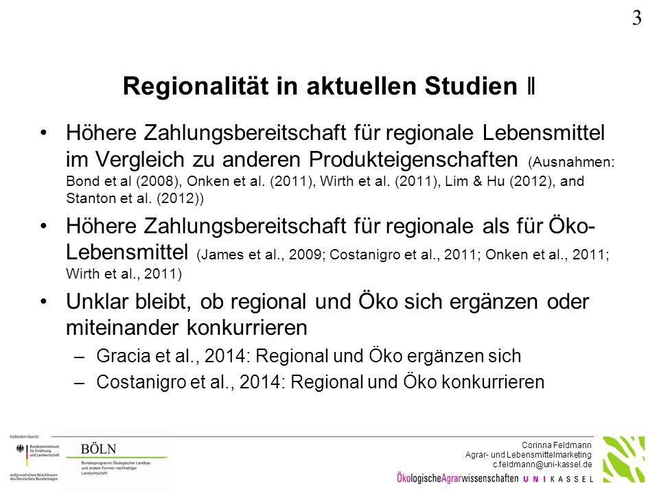 Corinna Feldmann Agrar- und Lebensmittelmarketing c.feldmann@uni-kassel.de Regionalität in aktuellen Studien ǁ Höhere Zahlungsbereitschaft für regiona