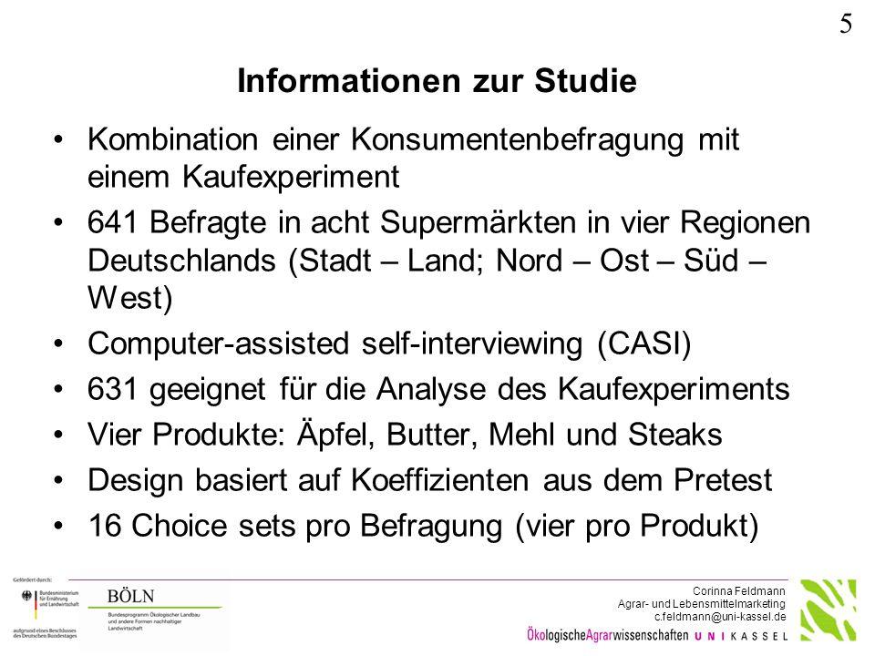 Corinna Feldmann Agrar- und Lebensmittelmarketing c.feldmann@uni-kassel.de Informationen zur Studie Kombination einer Konsumentenbefragung mit einem K