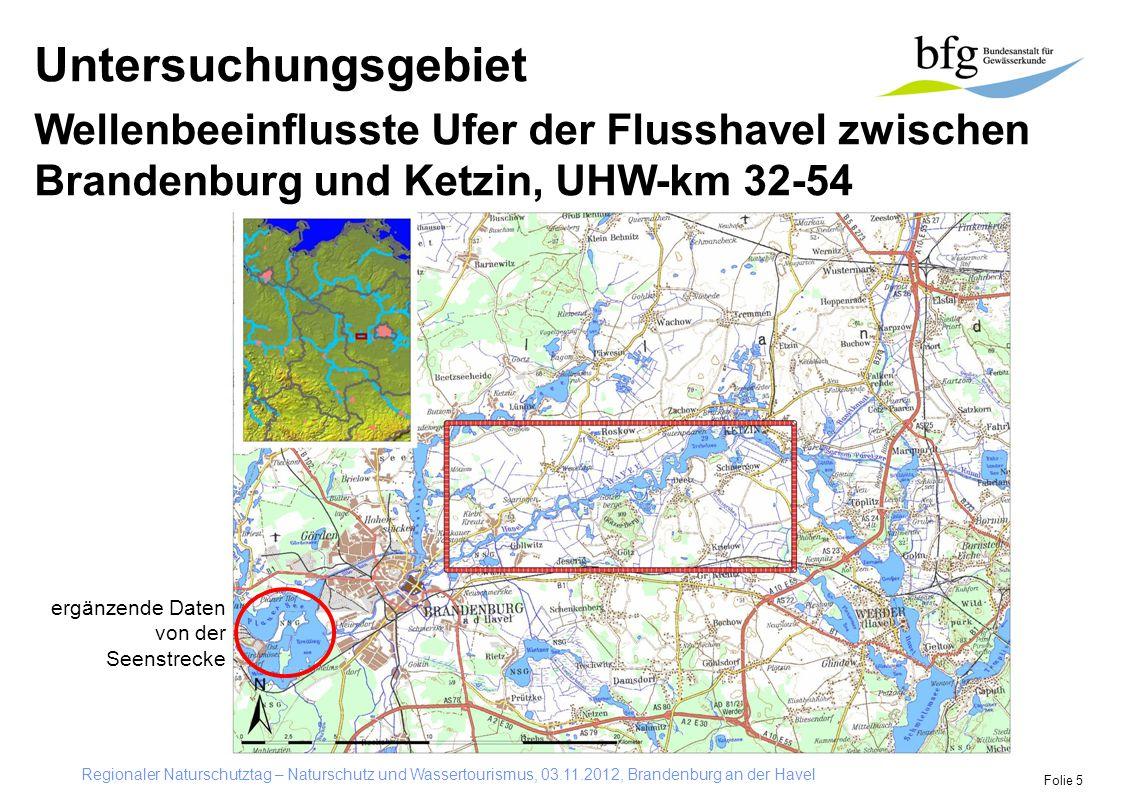 Regionaler Naturschutztag – Naturschutz und Wassertourismus, 03.11.2012, Brandenburg an der Havel Folie 5 Untersuchungsgebiet Wellenbeeinflusste Ufer