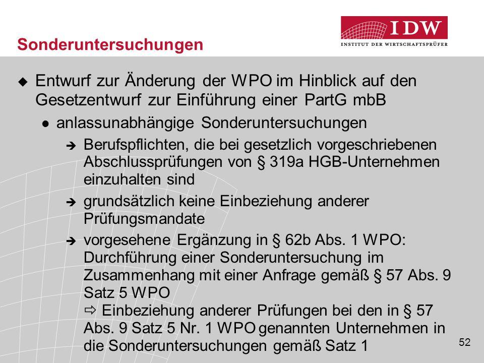 52 Sonderuntersuchungen  Entwurf zur Änderung der WPO im Hinblick auf den Gesetzentwurf zur Einführung einer PartG mbB anlassunabhängige Sonderunters