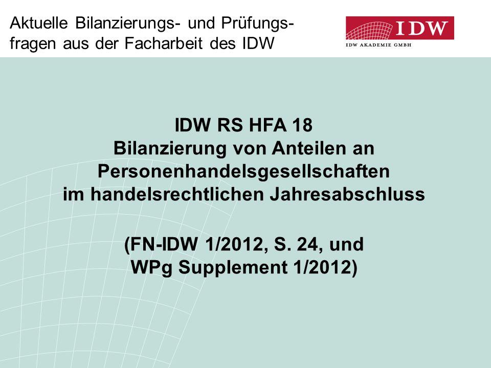 IDW RS HFA 18 Bilanzierung von Anteilen an Personenhandelsgesellschaften im handelsrechtlichen Jahresabschluss (FN-IDW 1/2012, S. 24, und WPg Suppleme