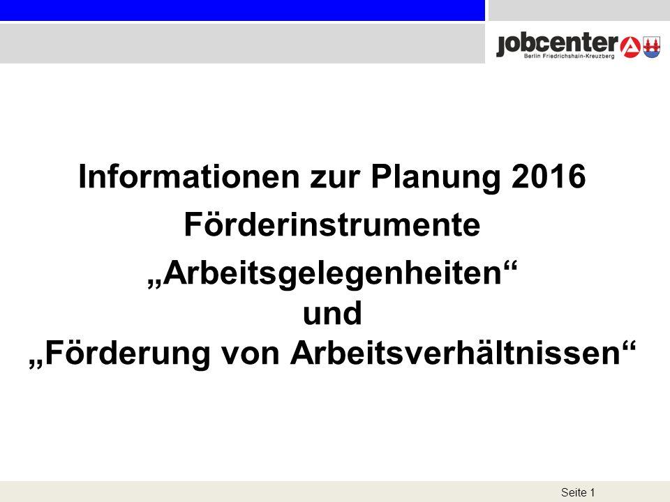 """Informationen zur Planung 2016 Förderinstrumente """"Arbeitsgelegenheiten"""" und """"Förderung von Arbeitsverhältnissen"""" Seite 1"""