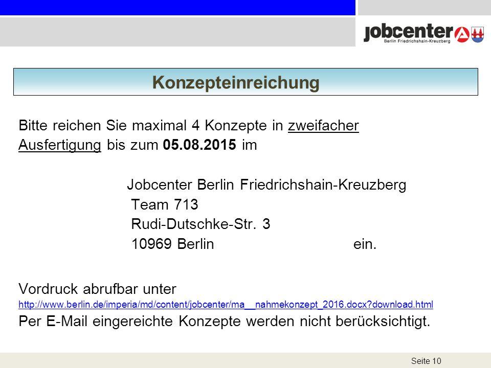 Bitte reichen Sie maximal 4 Konzepte in zweifacher Ausfertigung bis zum 05.08.2015 im Jobcenter Berlin Friedrichshain-Kreuzberg Team 713 Rudi-Dutschke