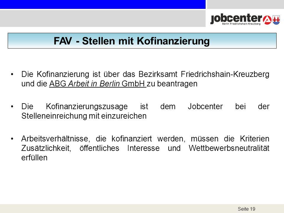 Seite 19 FAV - Stellen mit Kofinanzierung Die Kofinanzierung ist über das Bezirksamt Friedrichshain-Kreuzberg und die ABG Arbeit in Berlin GmbH zu bea