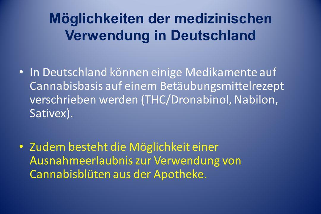 Möglichkeiten der medizinischen Verwendung in Deutschland In Deutschland können einige Medikamente auf Cannabisbasis auf einem Betäubungsmittelrezept verschrieben werden (THC/Dronabinol, Nabilon, Sativex).