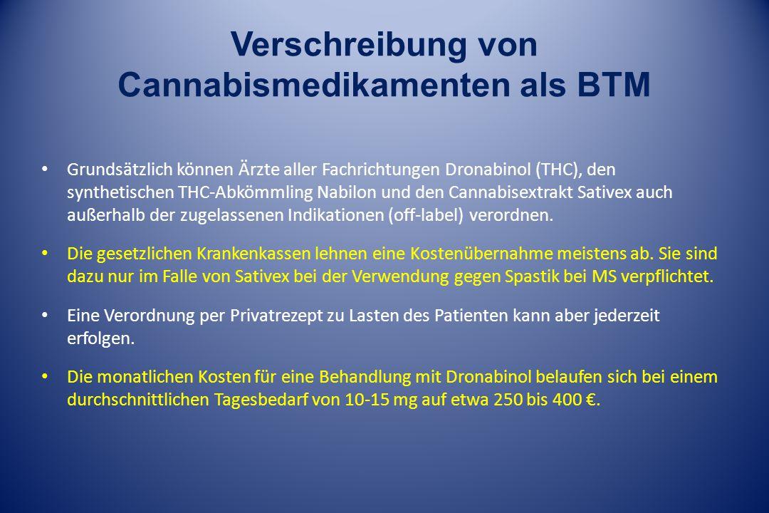 Verschreibung von Cannabismedikamenten als BTM Grundsätzlich können Ärzte aller Fachrichtungen Dronabinol (THC), den synthetischen THC-Abkömmling Nabilon und den Cannabisextrakt Sativex auch außerhalb der zugelassenen Indikationen (off-label) verordnen.