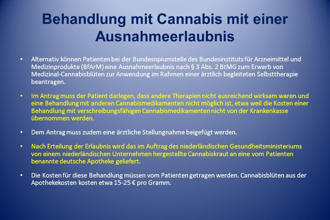 Behandlung mit Cannabis mit einer Ausnahmeerlaubnis Alternativ können Patienten bei der Bundesopiumstelle des Bundesinstituts für Arzneimittel und Med