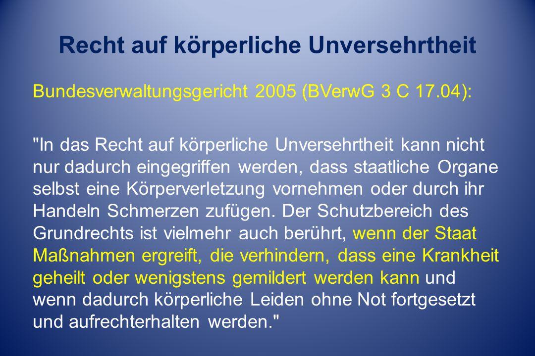 Recht auf körperliche Unversehrtheit Bundesverwaltungsgericht 2005 (BVerwG 3 C 17.04):