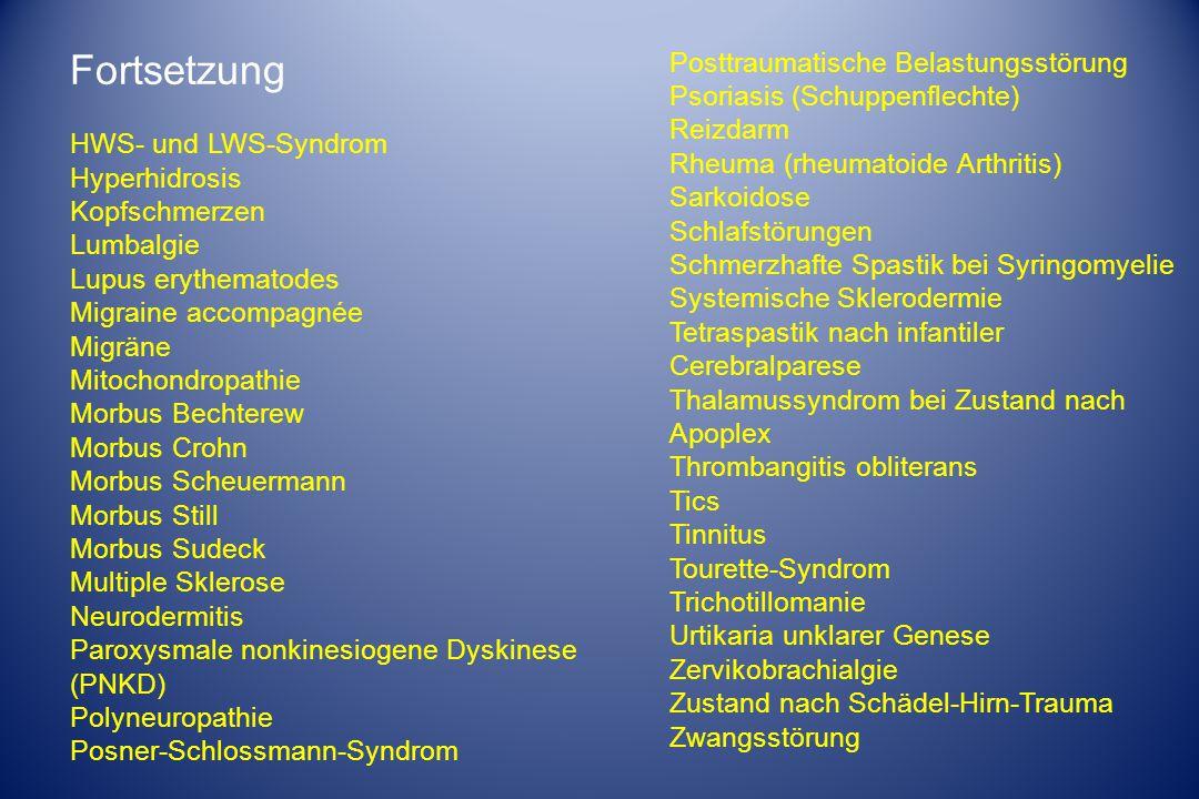 Fortsetzung HWS- und LWS-Syndrom Hyperhidrosis Kopfschmerzen Lumbalgie Lupus erythematodes Migraine accompagnée Migräne Mitochondropathie Morbus Becht