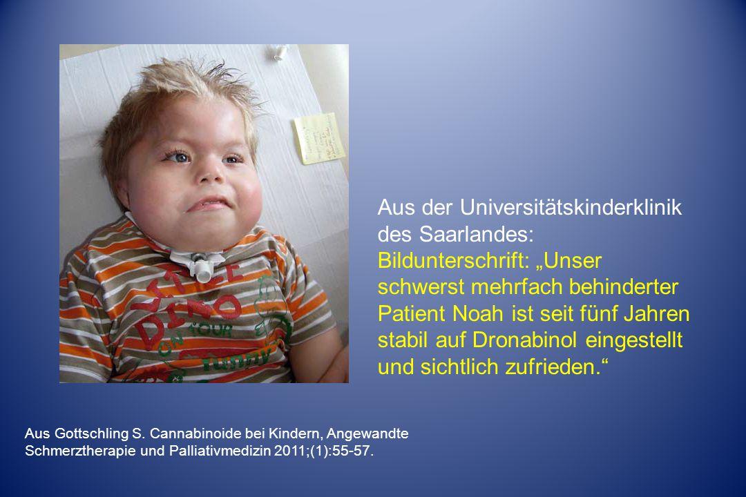 Aus Gottschling S. Cannabinoide bei Kindern, Angewandte Schmerztherapie und Palliativmedizin 2011;(1):55-57. Aus der Universitätskinderklinik des Saar