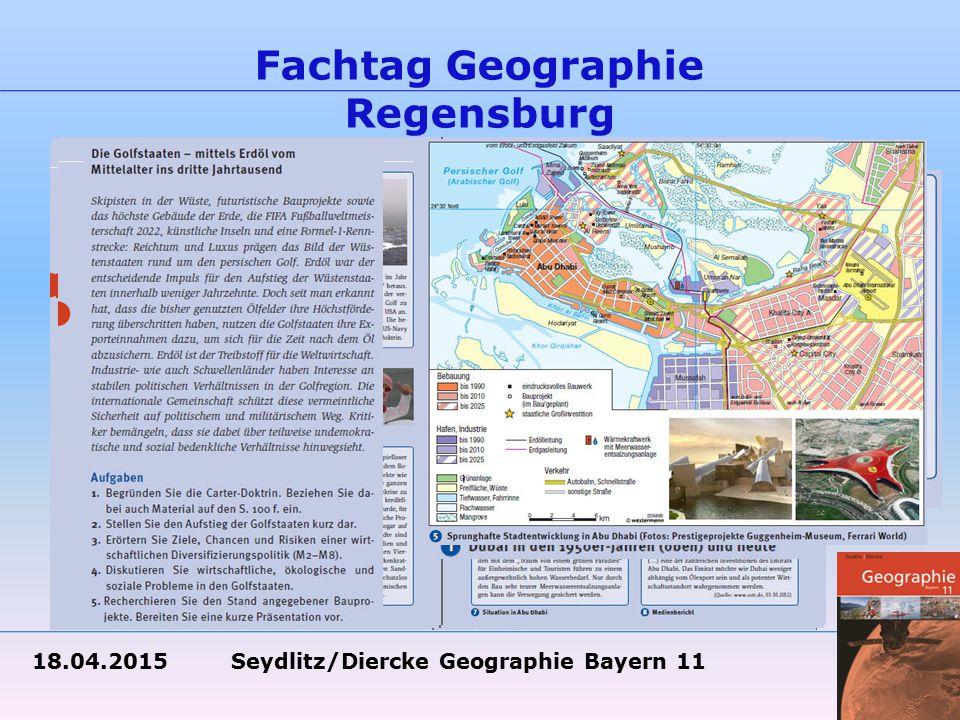 18.04.2015 Seydlitz/Diercke Geographie Bayern 11 Fachtag Geographie Regensburg Verbessert – Kompetenztraining für Klausuren und Prüfung in Form von Raumbeispielen