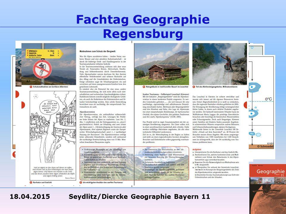 18.04.2015 Seydlitz/Diercke Geographie Bayern 11 Fachtag Geographie Regensburg Konkrete Beispiele: Die Themenseiten wurden vielfach komprimiert und aktualisiert.