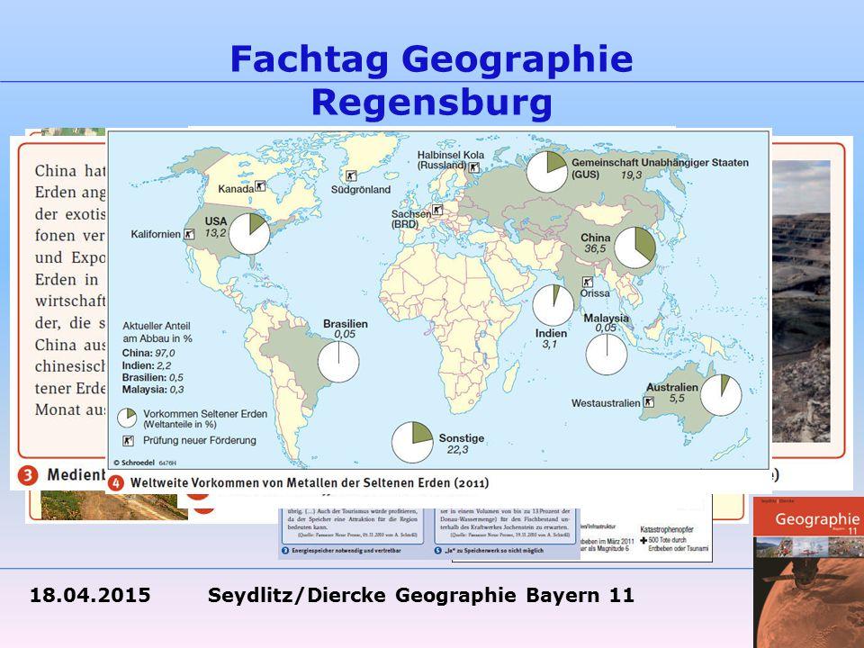 18.04.2015 Seydlitz/Diercke Geographie Bayern 11 Fachtag Geographie Regensburg Aktuell – Daten und Themen auf neuem Stand!