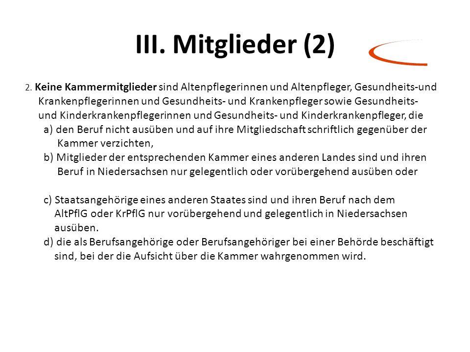 III. Mitglieder (2) 2. Keine Kammermitglieder sind Altenpflegerinnen und Altenpfleger, Gesundheits-und Krankenpflegerinnen und Gesundheits- und Kranke