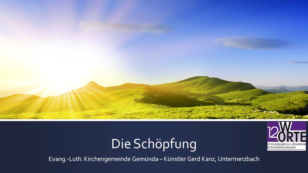 Die Schöpfung Evang.-Luth. Kirchengemeinde Gemünda – Künstler Gerd Kanz, Untermerzbach