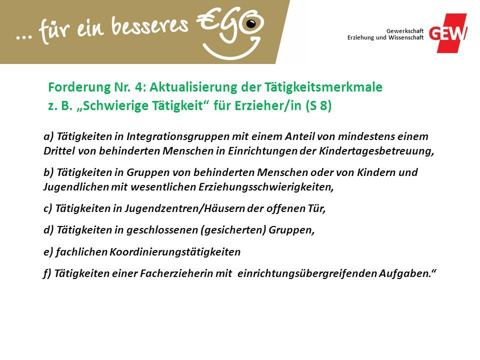 """Gewerkschaft Erziehung und Wissenschaft Forderung Nr. 4: Aktualisierung der Tätigkeitsmerkmale z. B. """"Schwierige Tätigkeit"""" für Erzieher/in (S 8) a) T"""