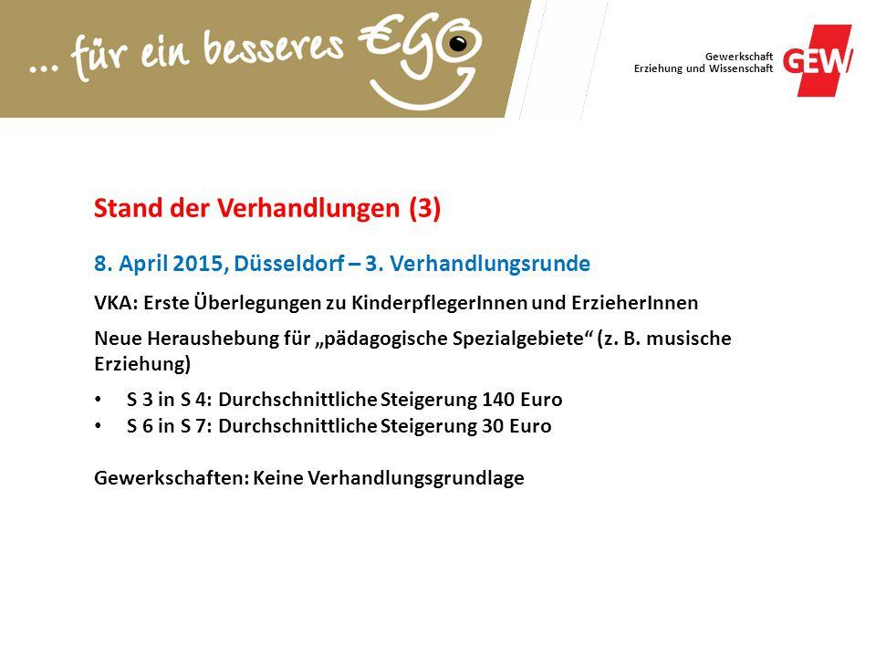 Gewerkschaft Erziehung und Wissenschaft Stand der Verhandlungen (3) 8. April 2015, Düsseldorf – 3. Verhandlungsrunde VKA: Erste Überlegungen zu Kinder