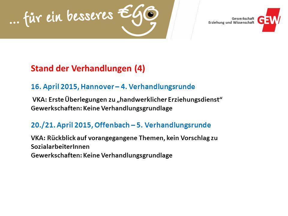 """Gewerkschaft Erziehung und Wissenschaft Stand der Verhandlungen (4) 16. April 2015, Hannover – 4. Verhandlungsrunde VKA: Erste Überlegungen zu """"handwe"""
