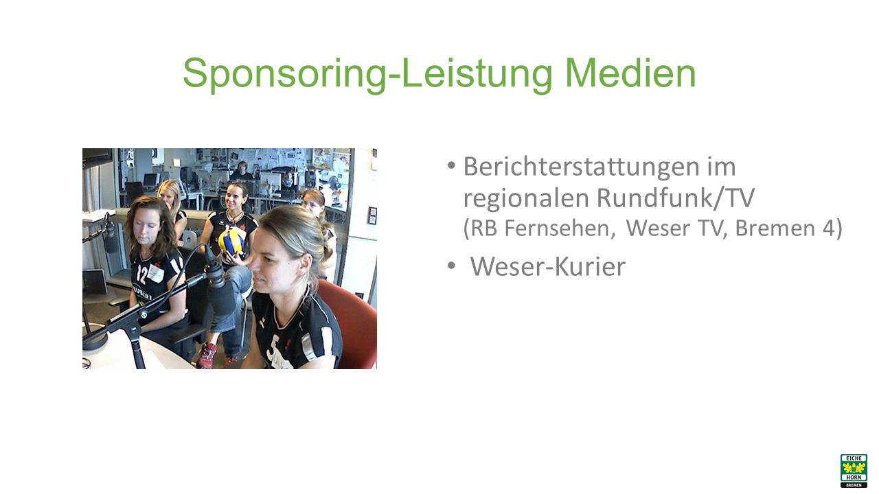 Sponsoring-Leistung Medien Berichterstattungen im regionalen Rundfunk/TV (RB Fernsehen, Weser TV, Bremen 4) Weser-Kurier