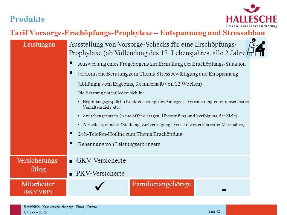 Betriebliche Krankenversicherung · Firma · Datum GV 199 – 03.15 Seite 42 Produkte Tarif Vorsorge-Erschöpfungs-Prophylaxe – Entspannung und Stressabbau