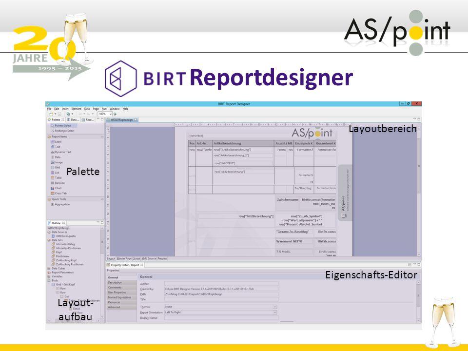 Reportdesigner Layoutbereich Eigenschafts-Editor Palette Layout- aufbau Layout- aufbau