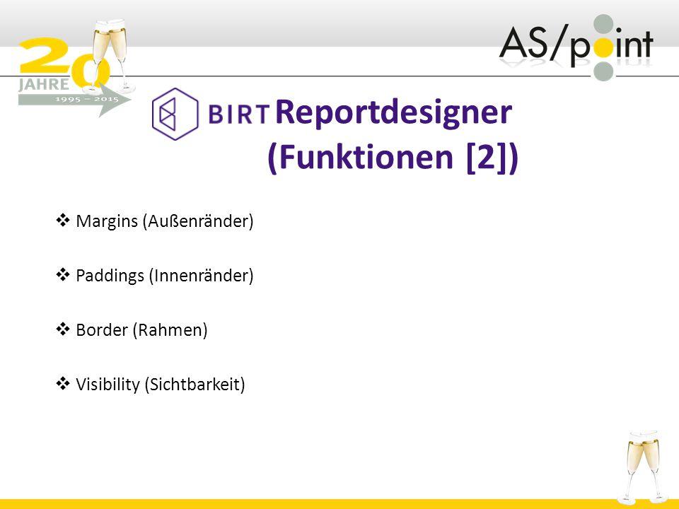 Reportdesigner (Funktionen [2])  Margins (Außenränder)  Paddings (Innenränder)  Border (Rahmen)  Visibility (Sichtbarkeit)