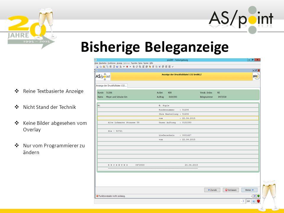 Bisherige Beleganzeige  Reine Textbasierte Anzeige  Nicht Stand der Technik  Keine Bilder abgesehen vom Overlay  Nur vom Programmierer zu ändern