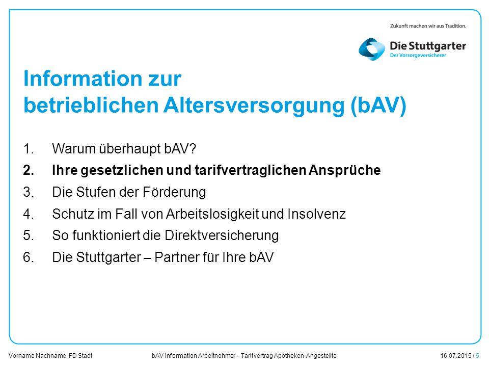 bAV Information Arbeitnehmer – Tarifvertrag Apotheken-Angestellte16.07.2015 / 5 Vorname Nachname, FD Stadt Übersicht Information zur betrieblichen Alt