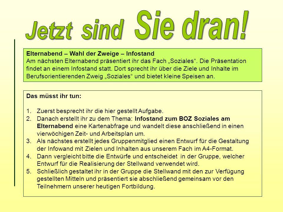 """Elternabend – Wahl der Zweige – Infostand Am nächsten Elternabend präsentiert ihr das Fach """"Soziales ."""