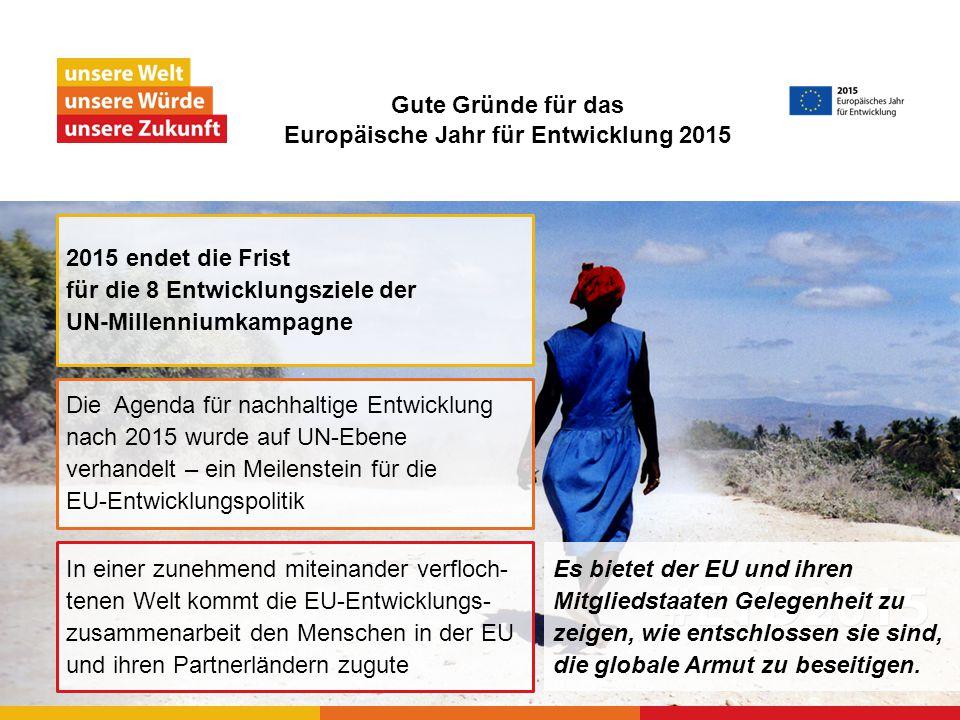 Es bietet der EU und ihren Mitgliedstaaten Gelegenheit zu zeigen, wie entschlossen sie sind, die globale Armut zu beseitigen.
