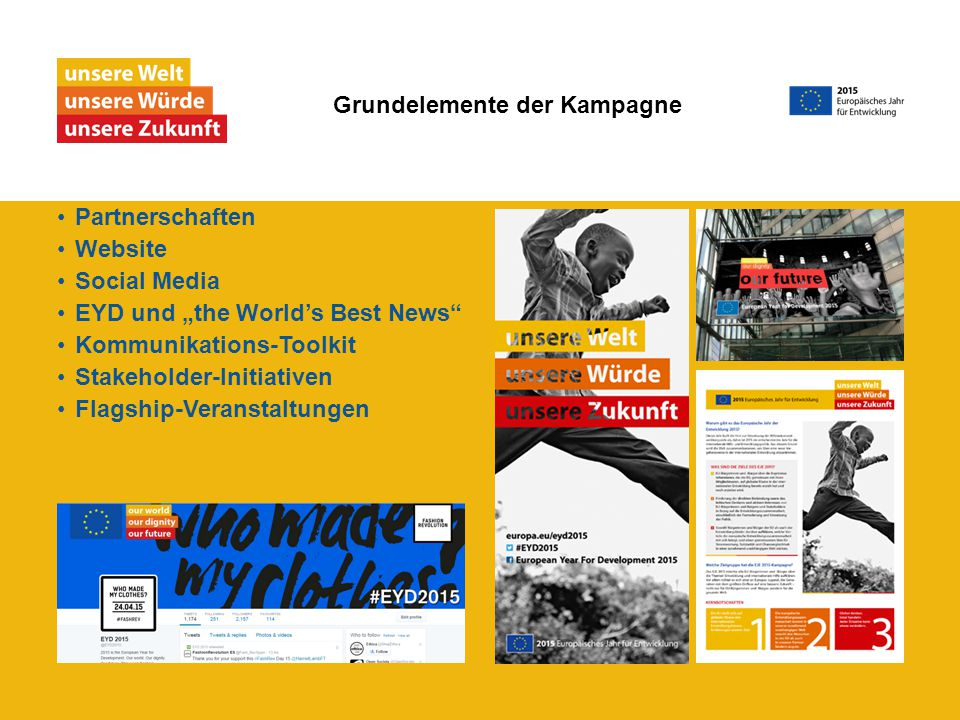 "Partnerschaften Website Social Media EYD und ""the World's Best News Kommunikations-Toolkit Stakeholder-Initiativen Flagship-Veranstaltungen Grundelemente der Kampagne"