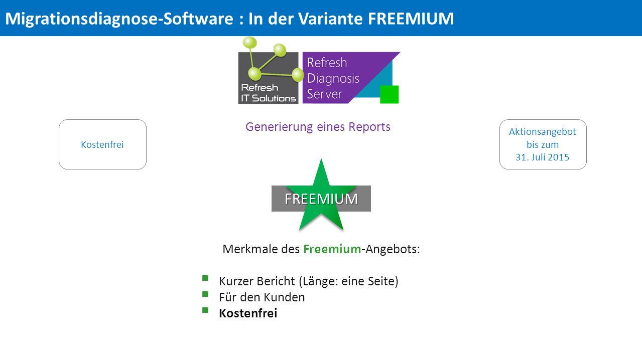 FREEMIUM Merkmale des Freemium-Angebots:  Kurzer Bericht (Länge: eine Seite)  Für den Kunden  Kostenfrei Kostenfrei Generierung eines Reports Aktionsangebot bis zum 31.