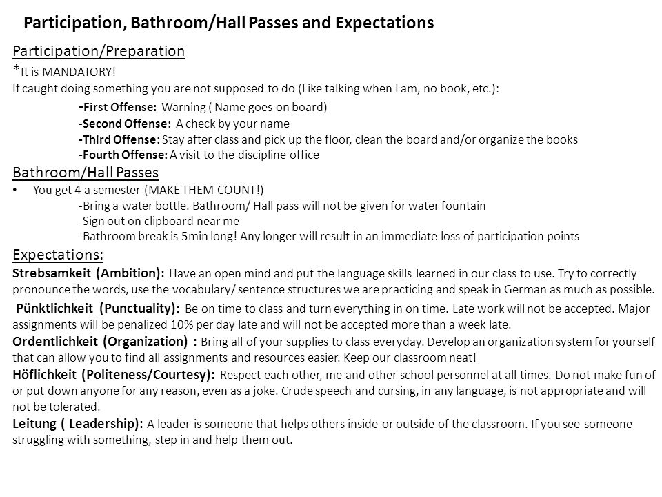 Participation, Bathroom/Hall Passes and Expectations Participation/Preparation * It is MANDATORY.
