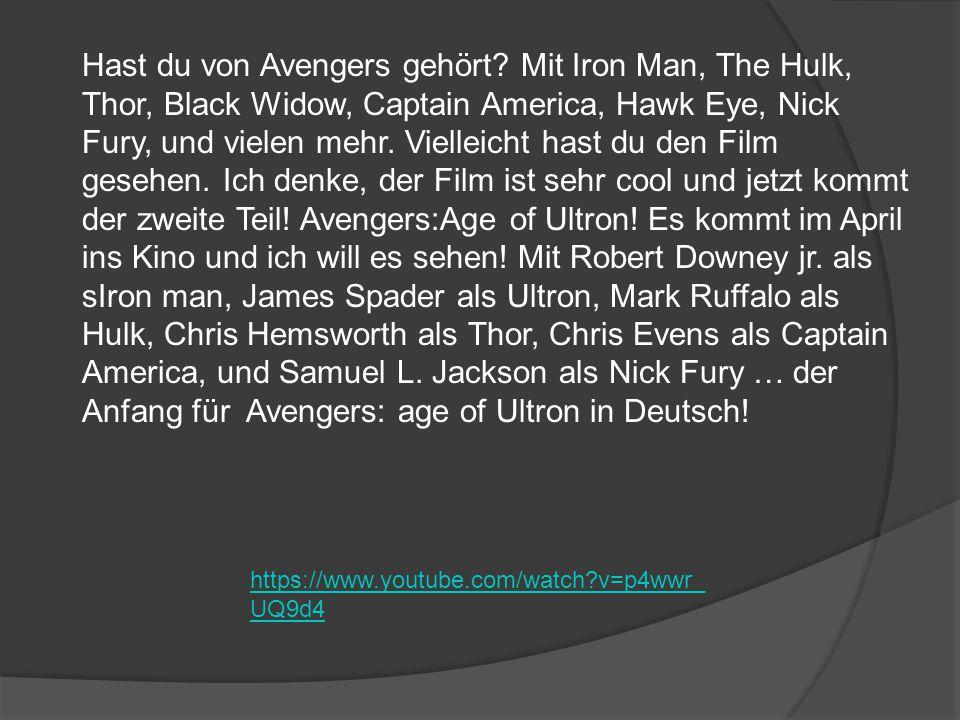Hast du von Avengers gehört? Mit Iron Man, The Hulk, Thor, Black Widow, Captain America, Hawk Eye, Nick Fury, und vielen mehr. Vielleicht hast du den