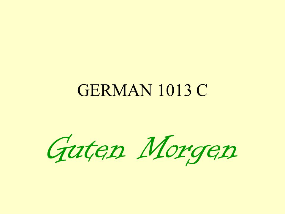 GERMAN 1013 C Guten Morgen