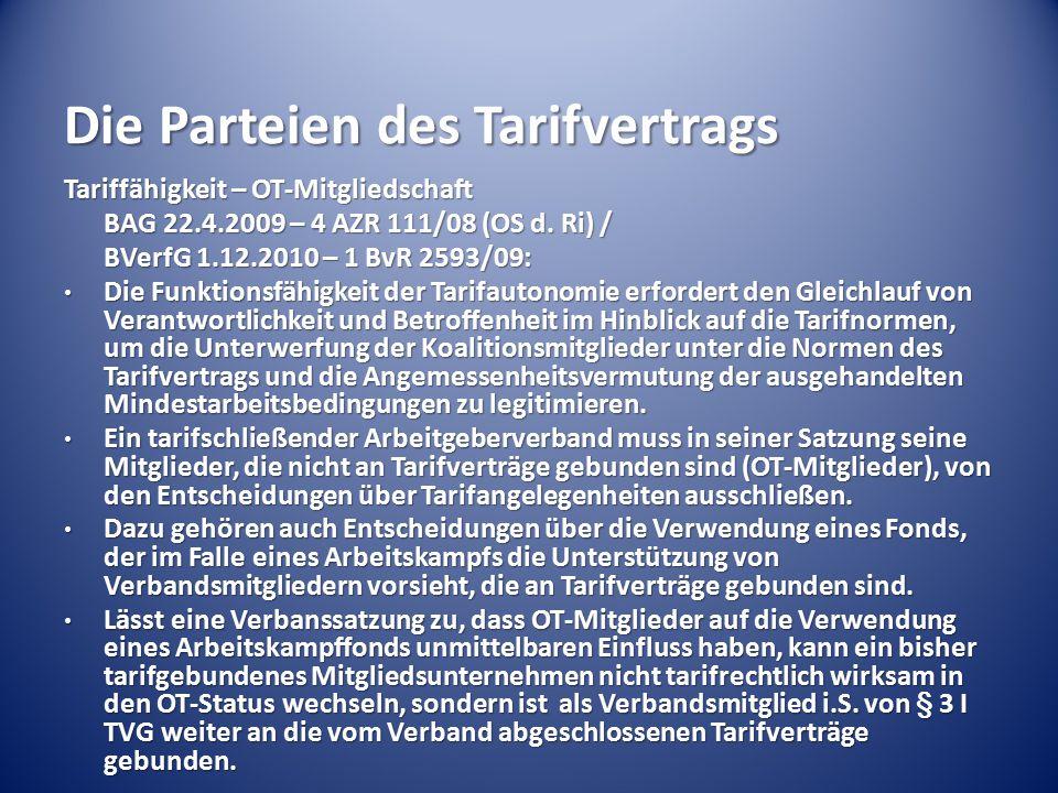 Die Parteien des Tarifvertrags Tariffähigkeit – OT-Mitgliedschaft BAG 22.4.2009 – 4 AZR 111/08 (OS d. Ri) / BVerfG 1.12.2010 – 1 BvR 2593/09: Die Funk