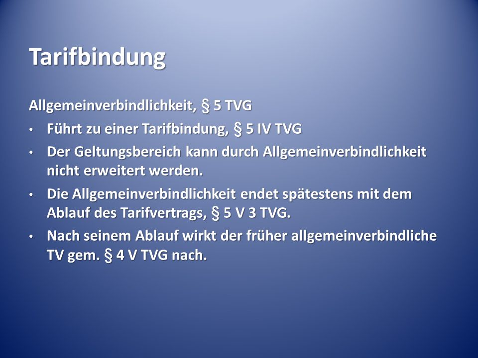 Tarifbindung Allgemeinverbindlichkeit, § 5 TVG Führt zu einer Tarifbindung, § 5 IV TVG Führt zu einer Tarifbindung, § 5 IV TVG Der Geltungsbereich kan