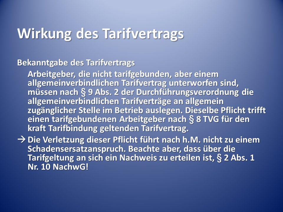 Wirkung des Tarifvertrags Bekanntgabe des Tarifvertrags Arbeitgeber, die nicht tarifgebunden, aber einem allgemeinverbindlichen Tarifvertrag unterworf