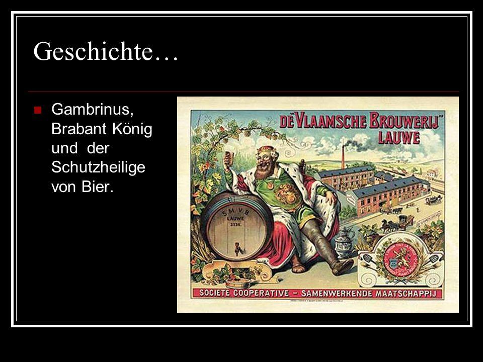 Geschichte… Gambrinus, Brabant König und der Schutzheilige von Bier.