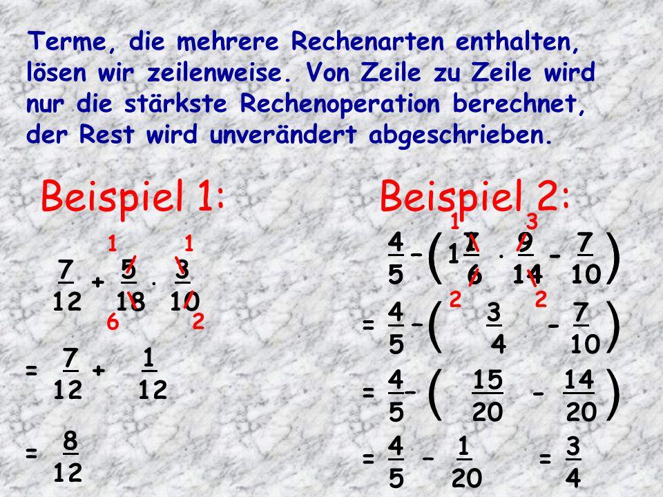 Beispiel 1: Terme, die mehrere Rechenarten enthalten, lösen wir zeilenweise. Von Zeile zu Zeile wird nur die stärkste Rechenoperation berechnet, der R