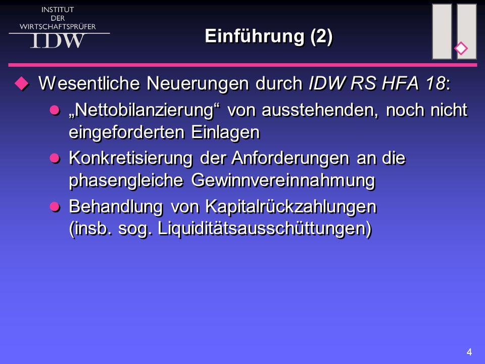 """4 Einführung (2)  Wesentliche Neuerungen durch IDW RS HFA 18: """"Nettobilanzierung"""" von ausstehenden, noch nicht eingeforderten Einlagen Konkretisierun"""