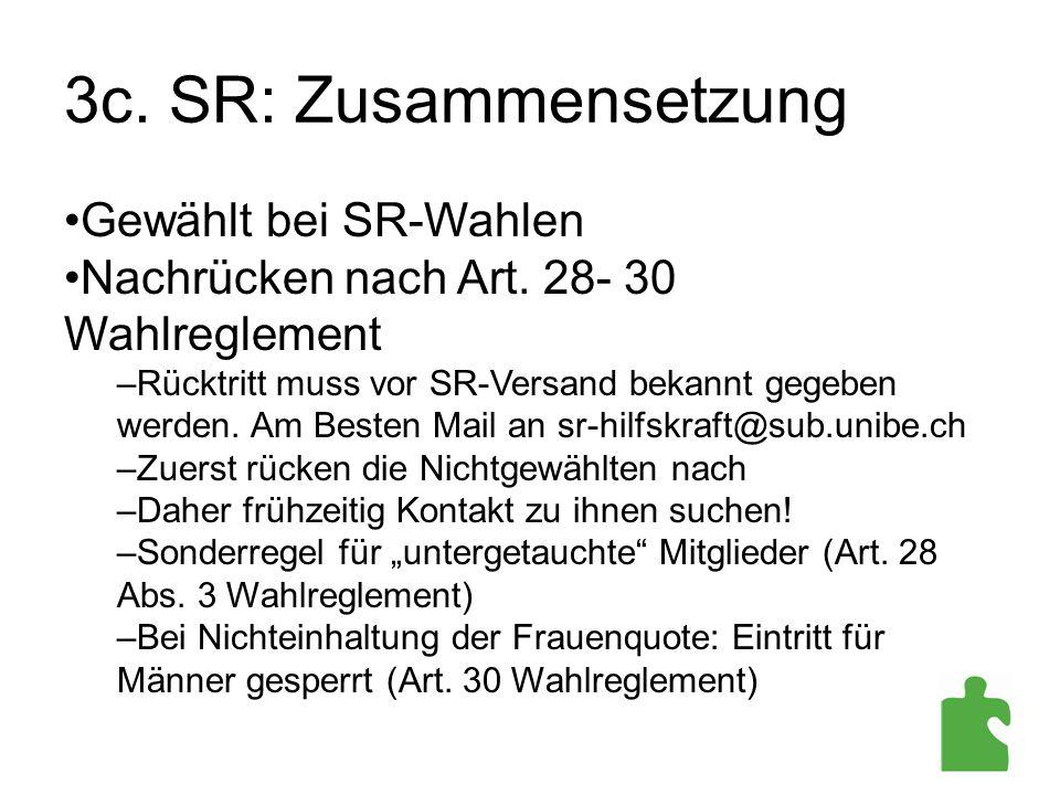3c. SR: Zusammensetzung Gewählt bei SR-Wahlen Nachrücken nach Art. 28- 30 Wahlreglement –Rücktritt muss vor SR-Versand bekannt gegeben werden. Am Best
