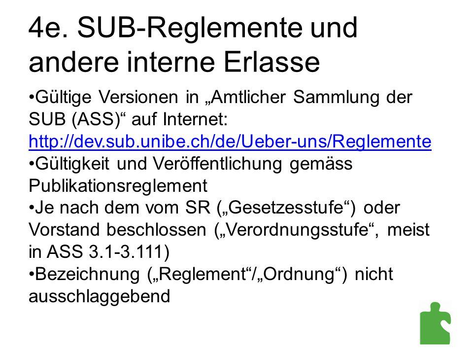 """4e. SUB-Reglemente und andere interne Erlasse Gültige Versionen in """"Amtlicher Sammlung der SUB (ASS)"""" auf Internet: http://dev.sub.unibe.ch/de/Ueber-u"""