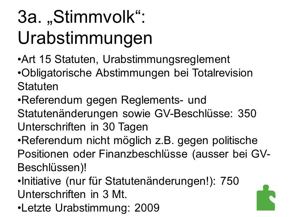 """3a. """"Stimmvolk"""": Urabstimmungen Art 15 Statuten, Urabstimmungsreglement Obligatorische Abstimmungen bei Totalrevision Statuten Referendum gegen Reglem"""