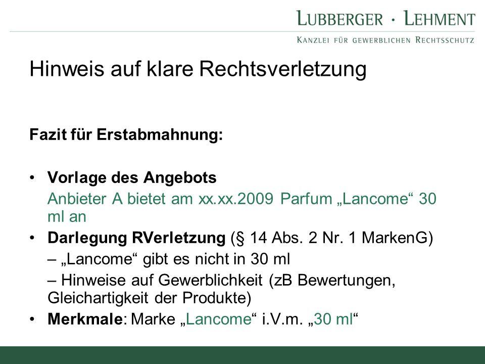 """Fazit für Erstabmahnung: Vorlage des Angebots Anbieter A bietet am xx.xx.2009 Parfum """"Lancome"""" 30 ml an Darlegung RVerletzung (§ 14 Abs. 2 Nr. 1 Marke"""