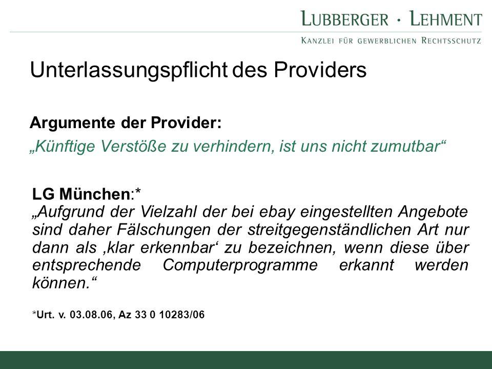 """Argumente der Provider: """"Künftige Verstöße zu verhindern, ist uns nicht zumutbar"""" Unterlassungspflicht des Providers LG München:* """"Aufgrund der Vielza"""