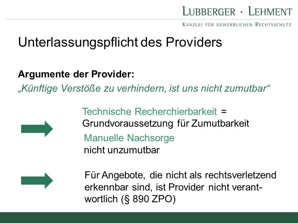 """Argumente der Provider: """"Künftige Verstöße zu verhindern, ist uns nicht zumutbar"""" Unterlassungspflicht des Providers Technische Recherchierbarkeit = G"""