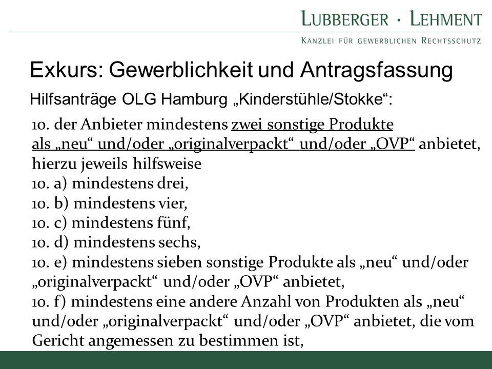 """Hilfsanträge OLG Hamburg """"Kinderstühle/Stokke"""": Exkurs: Gewerblichkeit und Antragsfassung 10. der Anbieter mindestens zwei sonstige Produkte als """"neu"""""""