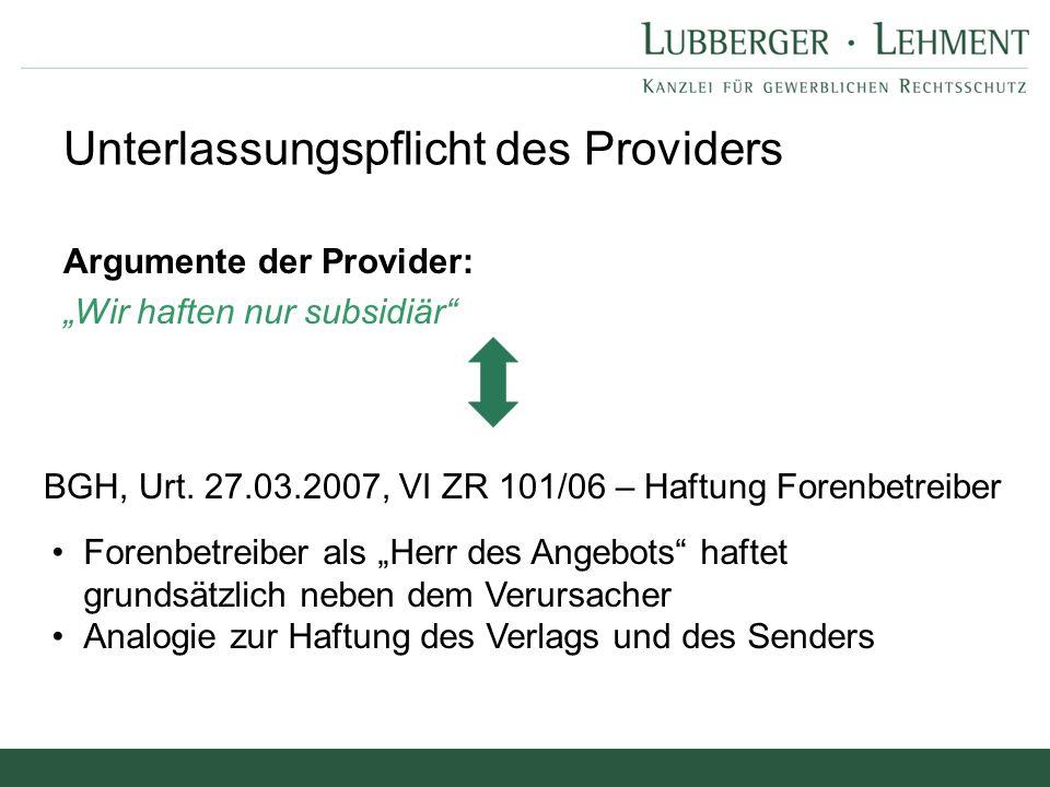 """Argumente der Provider: """"Wir haften nur subsidiär"""" Unterlassungspflicht des Providers BGH, Urt. 27.03.2007, VI ZR 101/06 – Haftung Forenbetreiber Fore"""